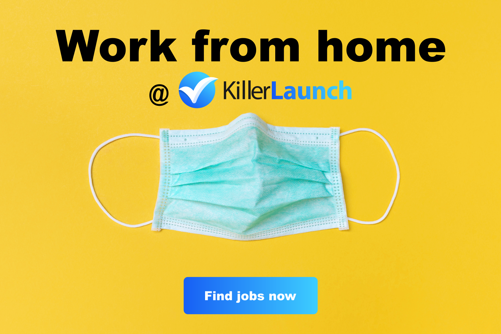 Killerlaunch workfromhome